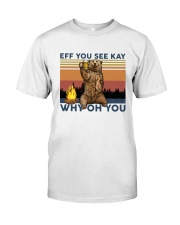 Camping Eff You See Kay Bear Beer Classic T-Shirt tile