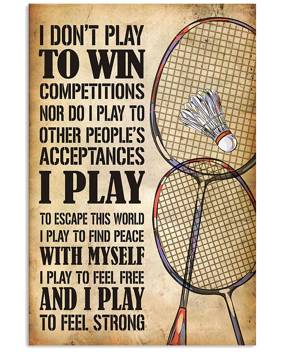 Badminton I Play To Feel Strong 11x17 Poster