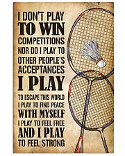 Badminton I Play To Feel Strong 11x17 Poster front