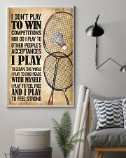 Badminton I Play To Feel Strong 11x17 Poster lifestyle-poster-1
