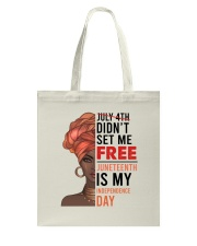 Juneteenth Is My Independence Day Tote Bag thumbnail