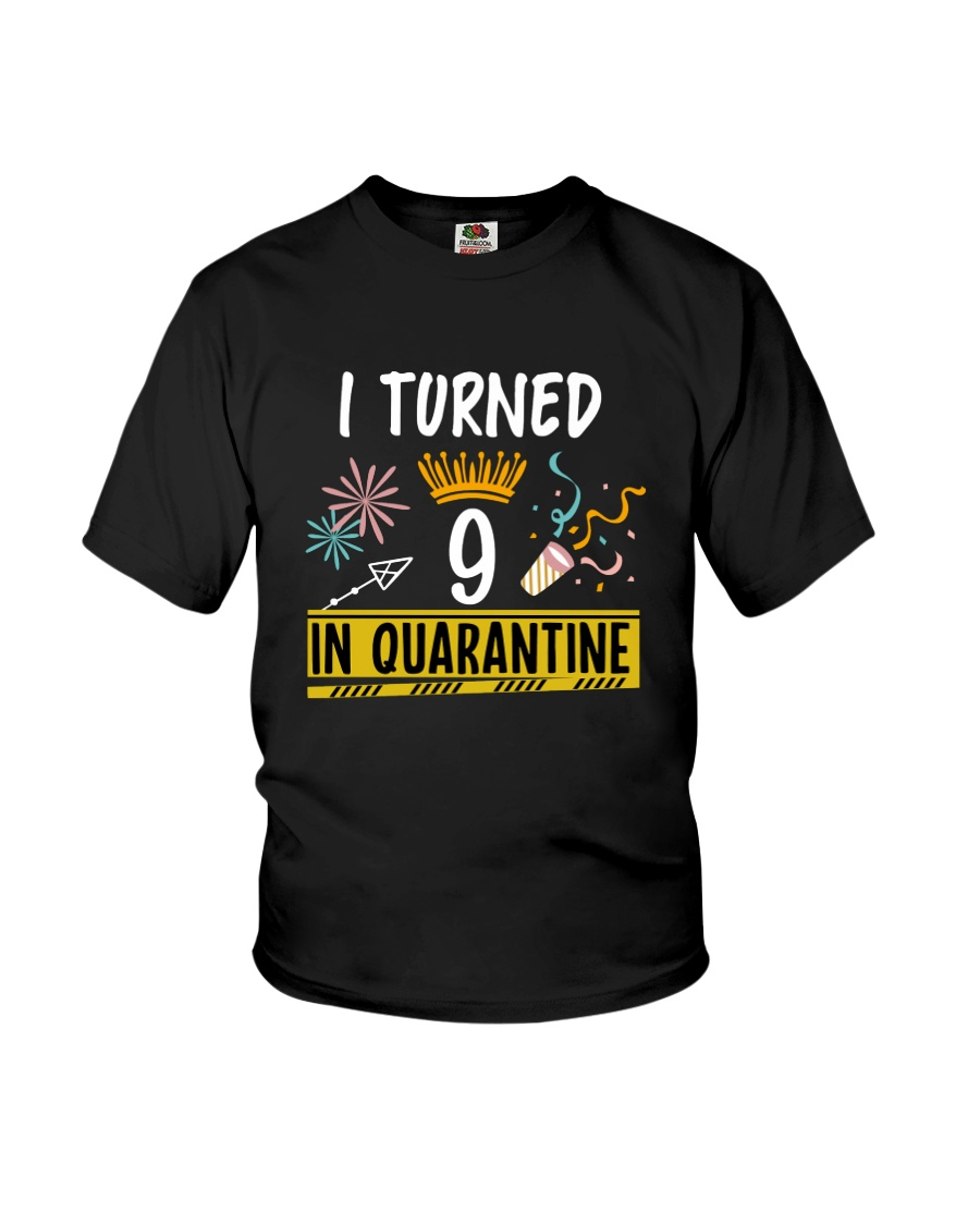 9 I turned in quarantine Youth T-Shirt