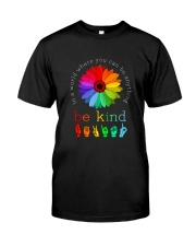You Can Be Anything Be Kind Sign Hand Classic T-Shirt front