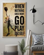 Disc Golf Nothing Goes Right 11x17 Poster lifestyle-poster-1