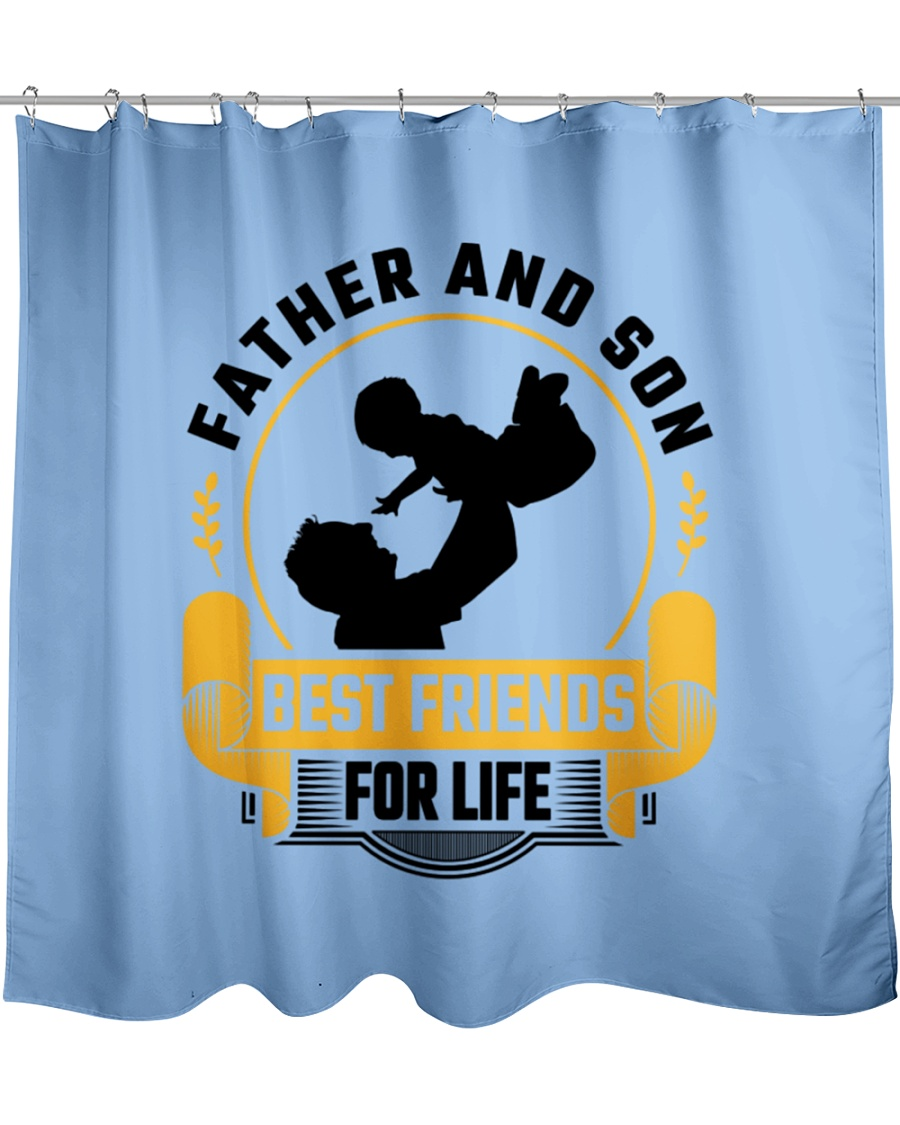 Father and Son Best Friends for Life-Ra1of Shower Curtain
