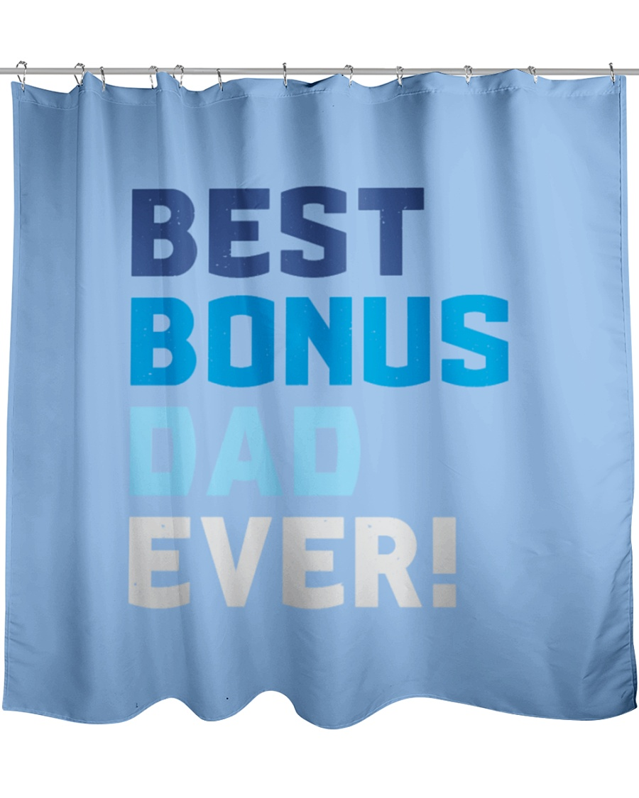 Best Bonus Dad Ever - Papa Father's Day Gift Idea Shower Curtain