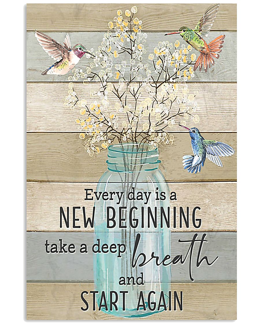 Hummingbird Everyday is a New Beginning 11x17 Poster