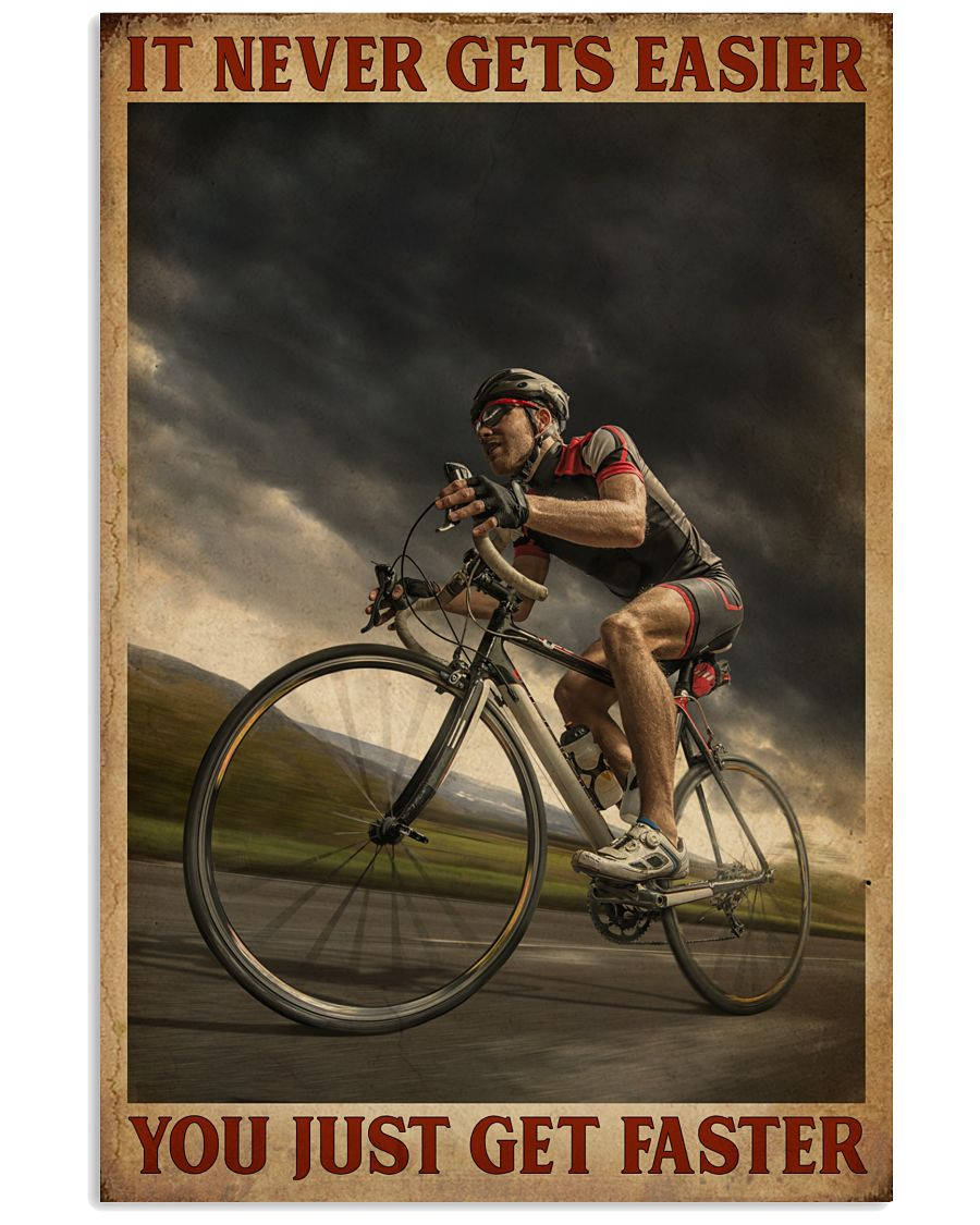You Just Get Faster Cycling 16x24 Poster