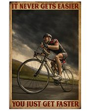 You Just Get Faster Cycling 16x24 Poster front
