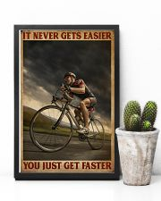 You Just Get Faster Cycling 16x24 Poster lifestyle-poster-8
