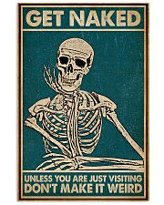 Unless You Are Just Visiting Skeleton 16x24 Poster front
