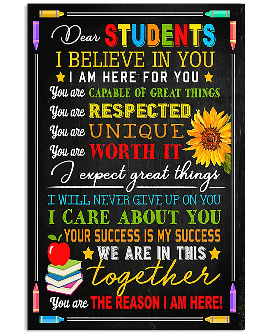 Teacher Dear Students I Believe In You 11x17 Poster