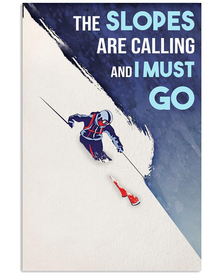 Skiing The Slopes Are Calling And I Must Go 16x24 Poster