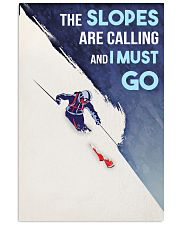 Skiing The Slopes Are Calling And I Must Go 16x24 Poster front