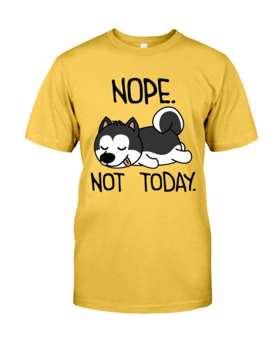 Nope Not Today Husky Dog