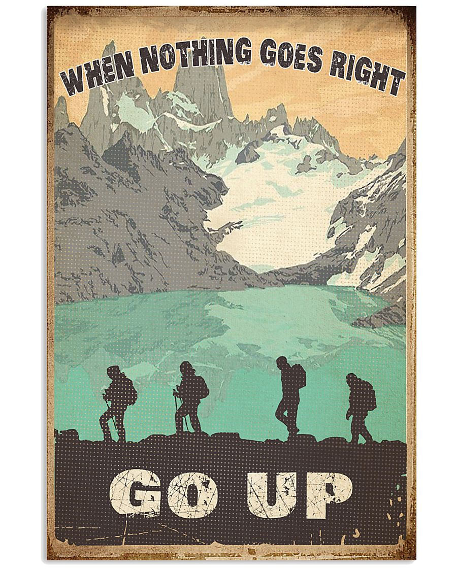When Nothing Goes Right Trekking 11x17 Poster