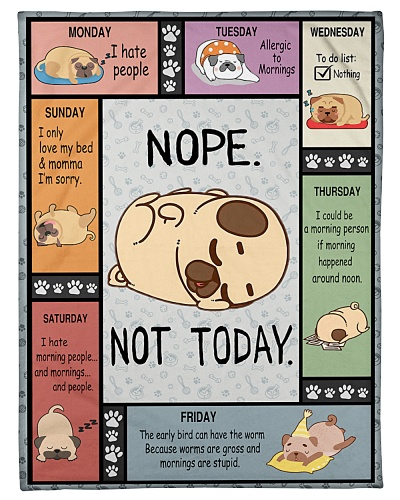 All Weekdays Nope Not Today Pugs Bedding