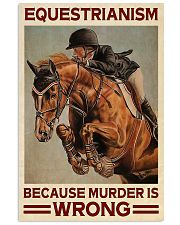 Equestrianism Because Murder Is Wrong 16x24 Poster front