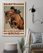 Equestrianism Because Murder Is Wrong 16x24 Poster lifestyle-poster-1