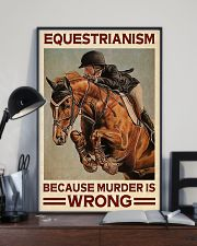 Equestrianism Because Murder Is Wrong 16x24 Poster lifestyle-poster-2