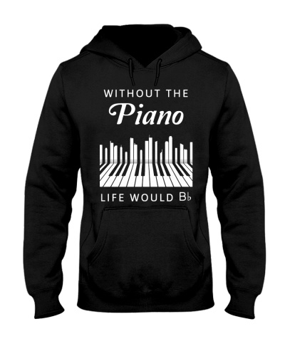 Without The Piano Life Would Bb