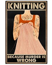 Knitting Because Murder Is Wrong 16x24 Poster front