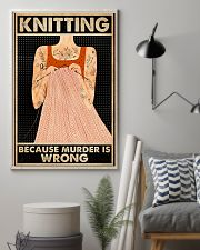 Knitting Because Murder Is Wrong 16x24 Poster lifestyle-poster-1