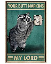 Your Butt Napkins My Lord Raccoon 16x24 Poster front