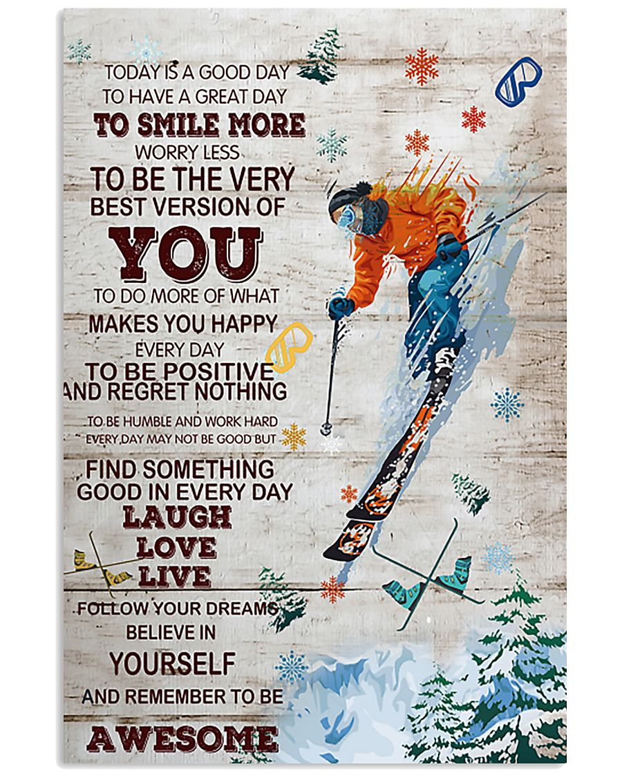 Skiing Today Is A Good Day 11x17 Poster