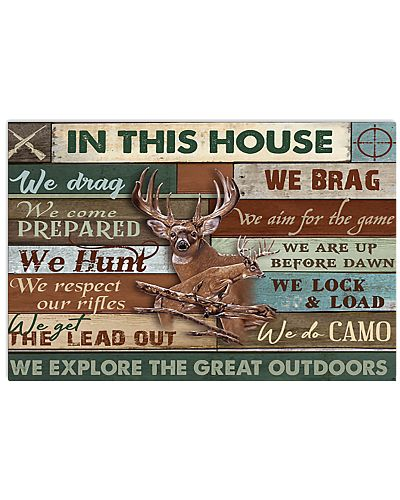 Deer Hunting In This House Great Outdoors