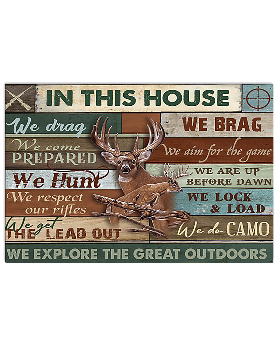 Deer Hunting In This House Great Outdoors 17x11 Poster