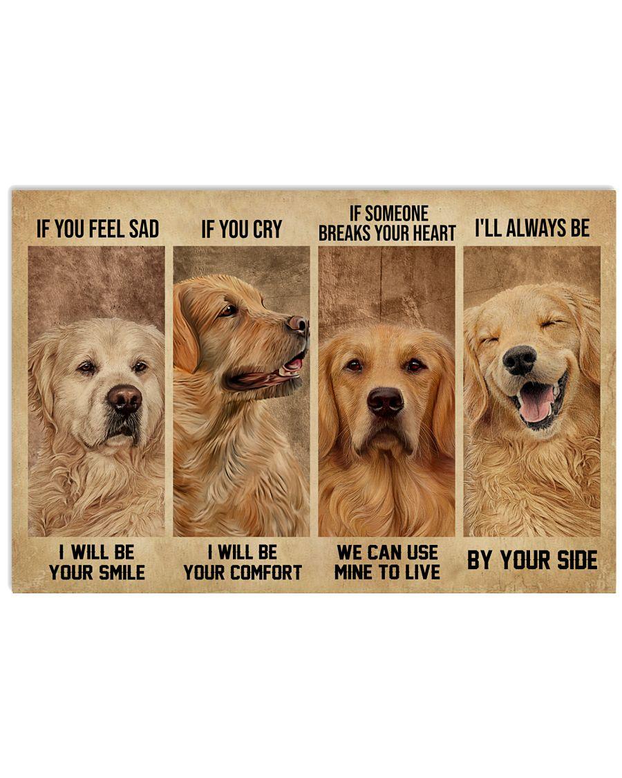 Golden Retriever If You Feel Sad 24x16 Poster