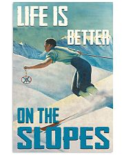 Life Is Better On The Slopes Skiing 16x24 Poster front