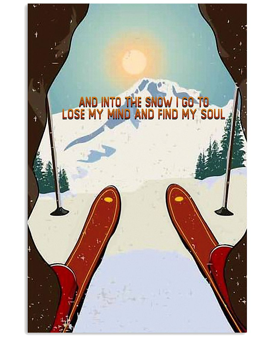 And Into The Snow I Go To Lose My Mind Skiing 11x17 Poster