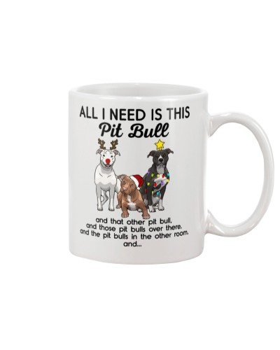 All I need Pit Bull Dogs