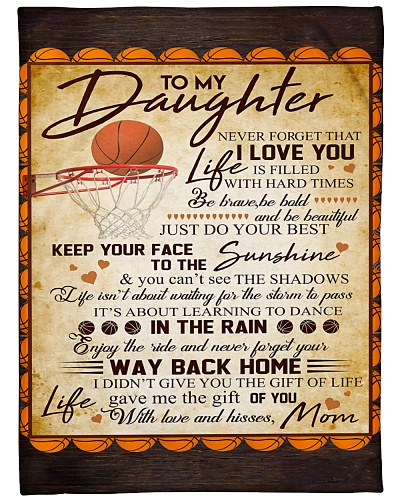 Mom To Daughter Never Forget Way Basketball