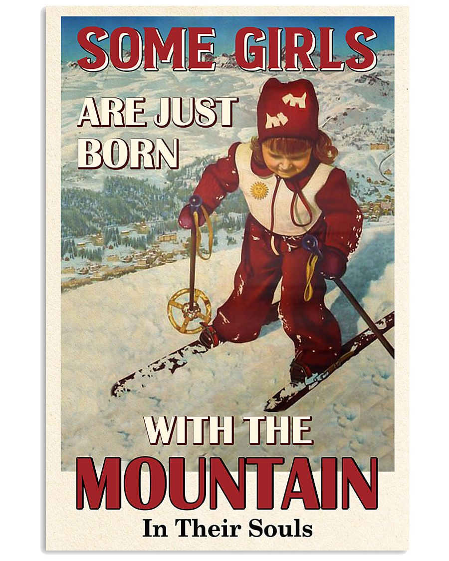 Some Girls Born With The Mountain Skiing 16x24 Poster