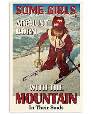 Some Girls Born With The Mountain Skiing 16x24 Poster front