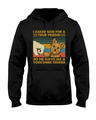 I Asked God For A True Friend Yorkshire Terrier