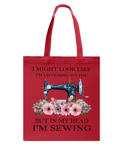 I Might Look Like I'm Listening To You Sewing