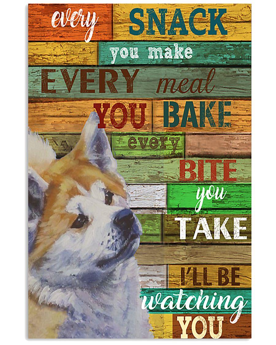 Akita Every Snack You Make 11x17 Poster