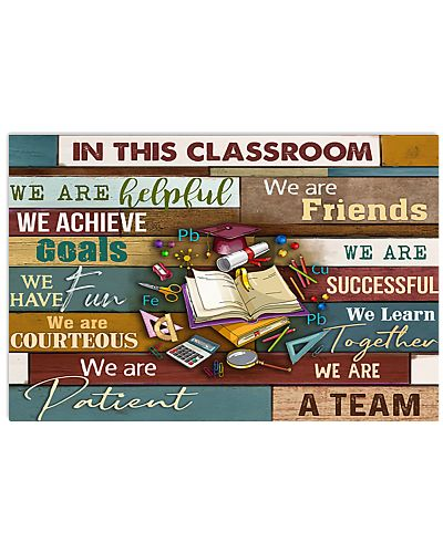 Teacher In this Classroom We Are Helpful