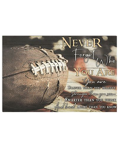 Football Never Forget Who You Are