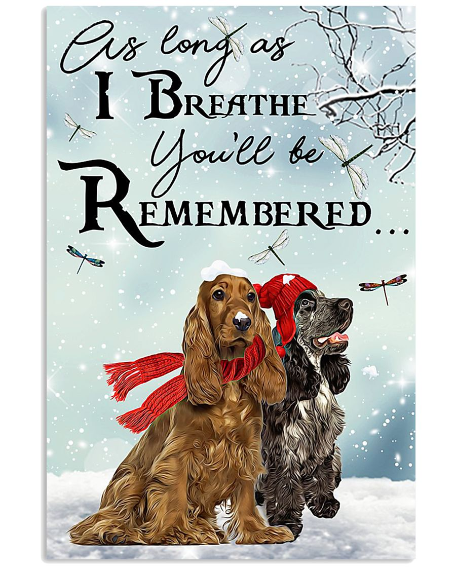 I Breathe You'll Be Remember Cocker Spaniel 11x17 Poster