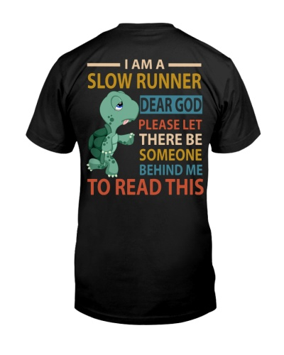I Am A Slow Runner Turtle