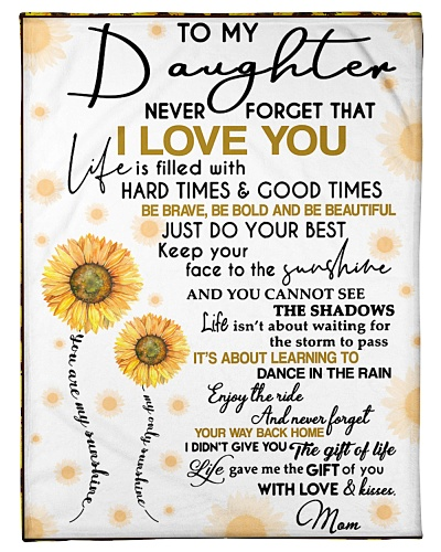 To My Daughter Never Forget That I
