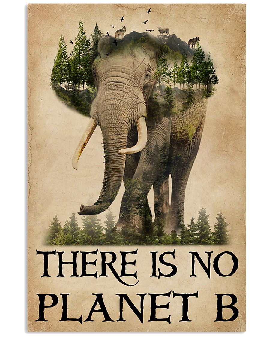 There Is No Planet B Natural Elephant 11x17 Poster