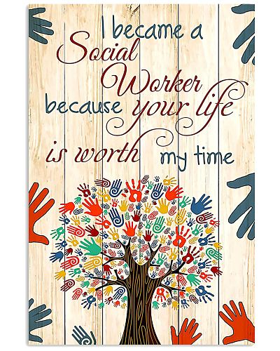 Social Worker Because Your Life Is Worth My Time