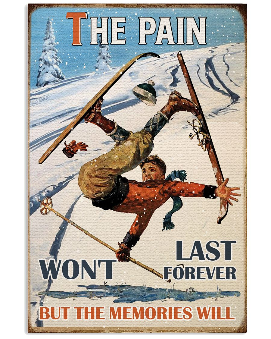 The Pain Won't Last Forever Skiing 16x24 Poster