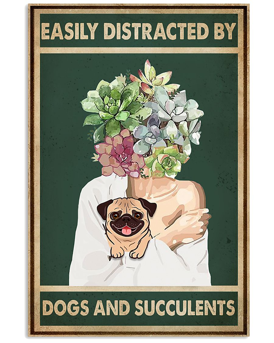 Easily Distracted By Pug And Succulents 11x17 Poster